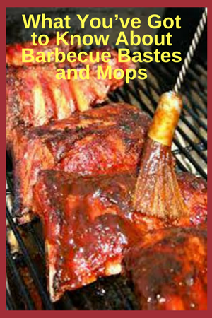 About Barbecue Bastes and Mops